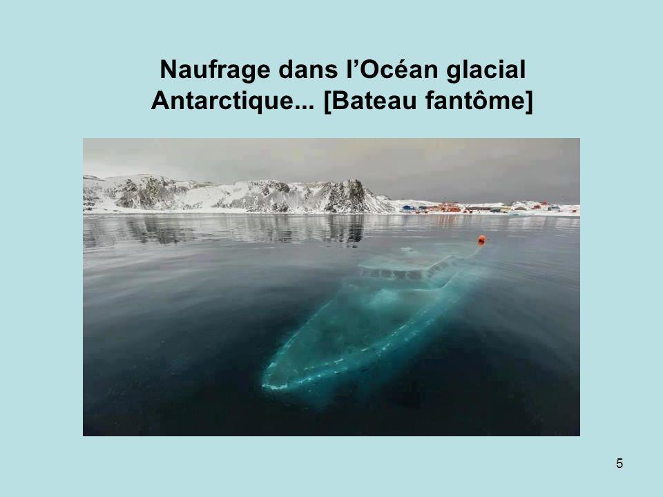Naufrage dans l'Océan glacial Antarctique... [Bateau fantôme]